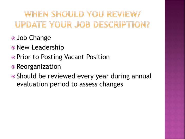 When should you review/ update your job description?
