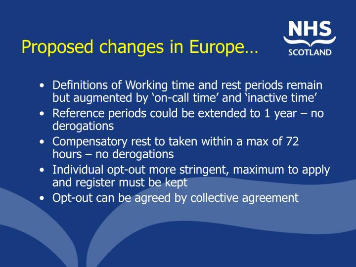 Proposed changes in Europe…