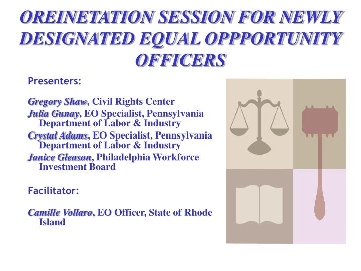 Oreinetation session for newly designated equal oppportunity officers