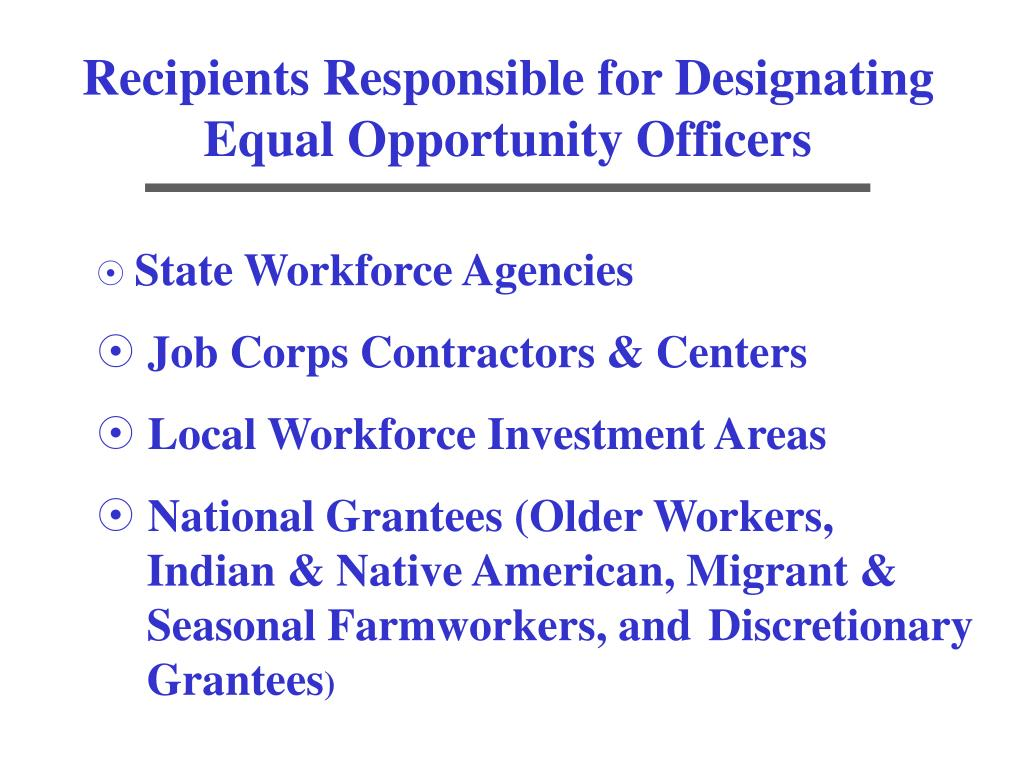Recipients Responsible for Designating Equal Opportunity Officers