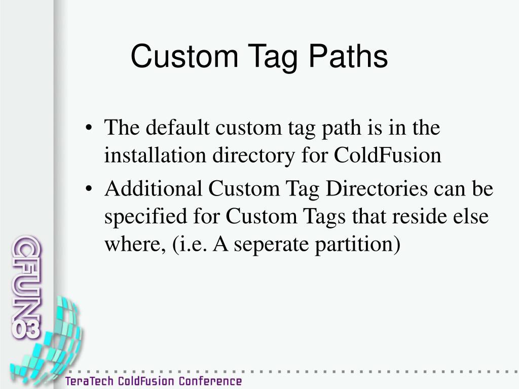 Custom Tag Paths