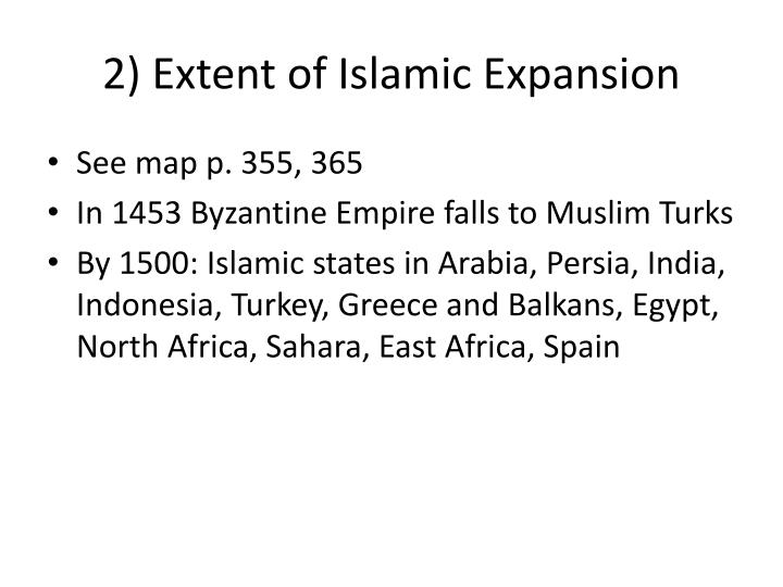 2) Extent of Islamic Expansion