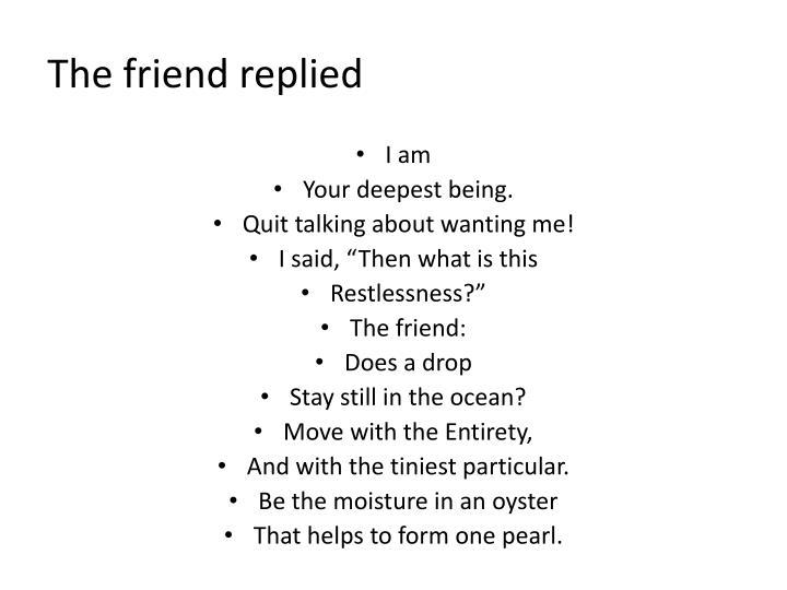 The friend replied