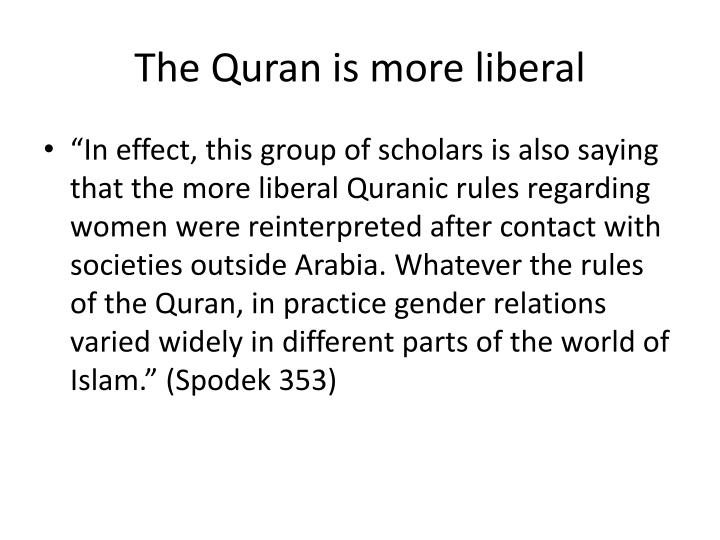 The Quran is more liberal