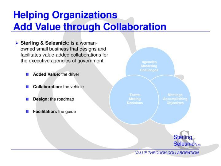 Helping organizations add value through collaboration