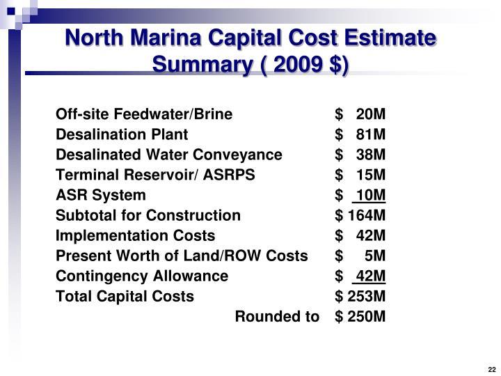 North Marina Capital Cost Estimate Summary ( 2009 $)
