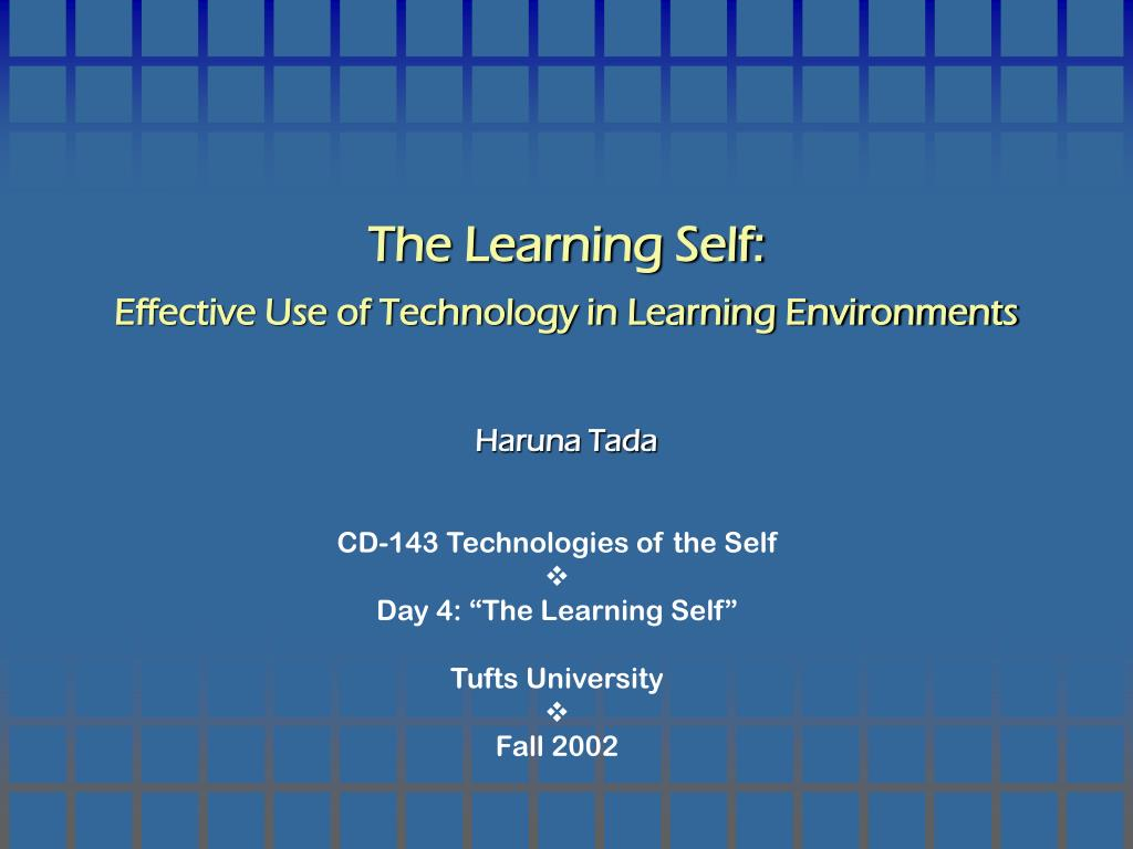 the learning self effective use of technology in learning environments l.