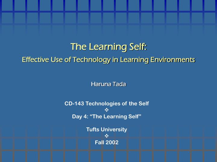 The learning self effective use of technology in learning environments