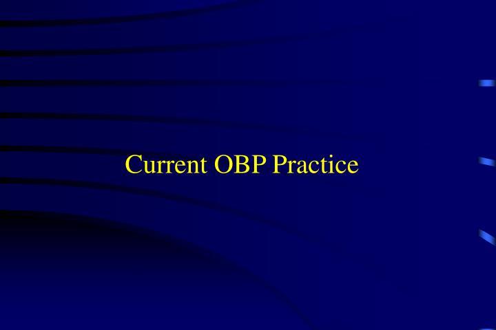 Current OBP Practice