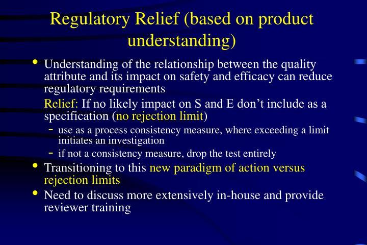 Regulatory Relief (based on product understanding)