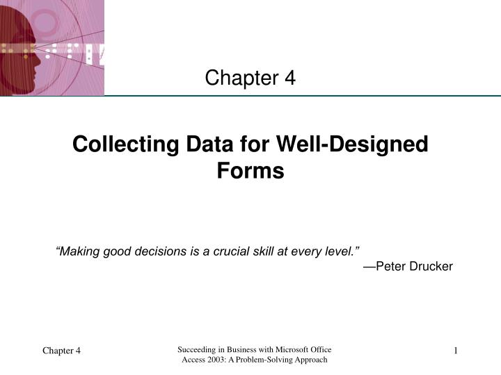 collecting data for well designed forms
