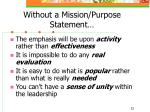 without a mission purpose statement