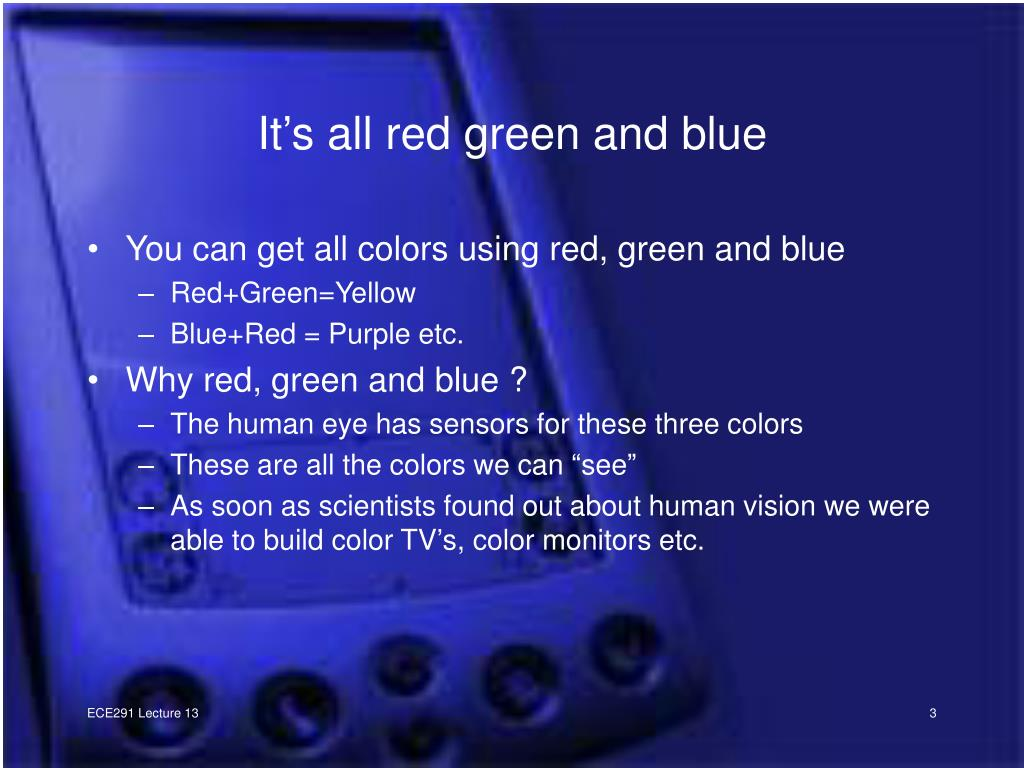 It's all red green and blue