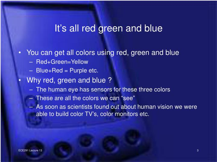 It s all red green and blue