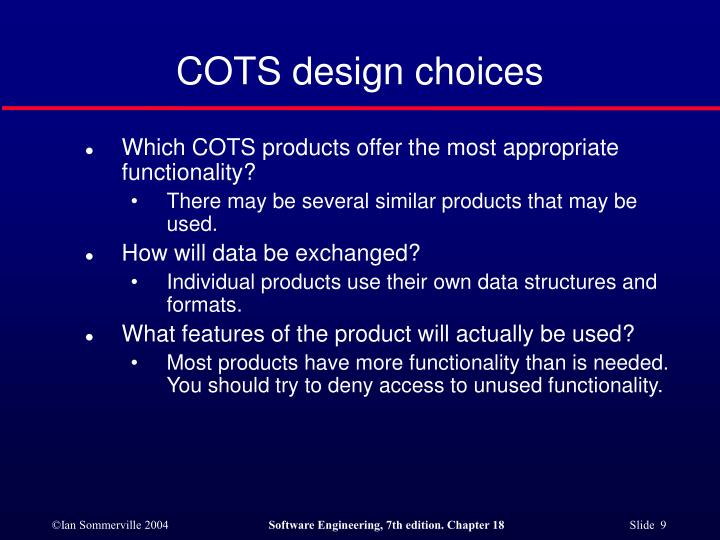 COTS design choices