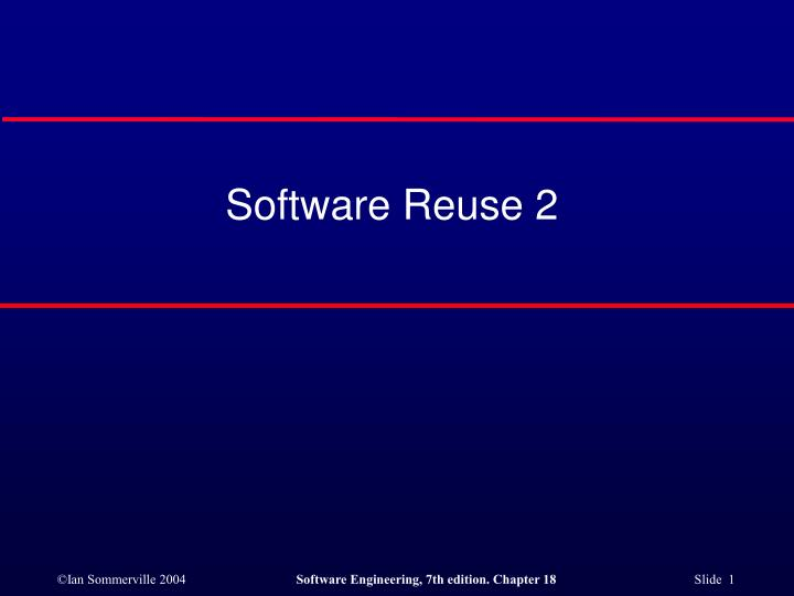 Software reuse 2