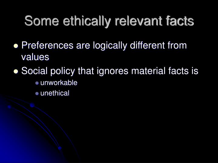 Some ethically relevant facts