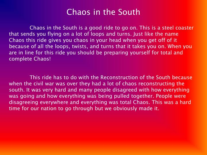 Chaos in the South
