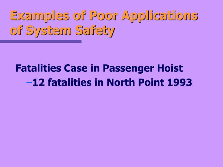 Examples of Poor Applications of System Safety