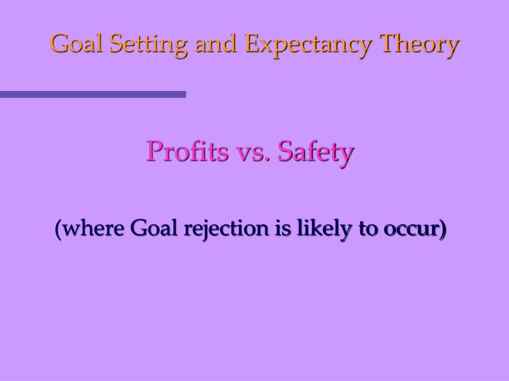 Goal Setting and Expectancy Theory