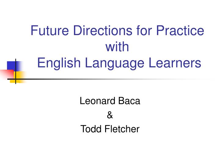 Future directions for practice with english language learners