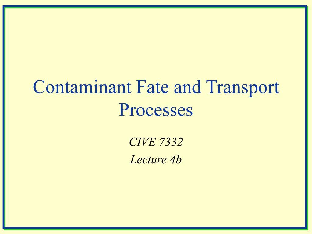 contaminant fate and transport processes l.