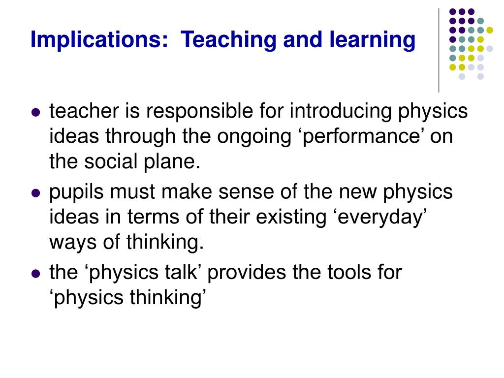 Implications:  Teaching and learning