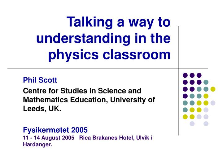 Talking a way to understanding in the physics classroom