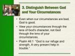 3 distinguish between god and your circumstances