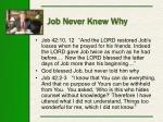 job never knew why