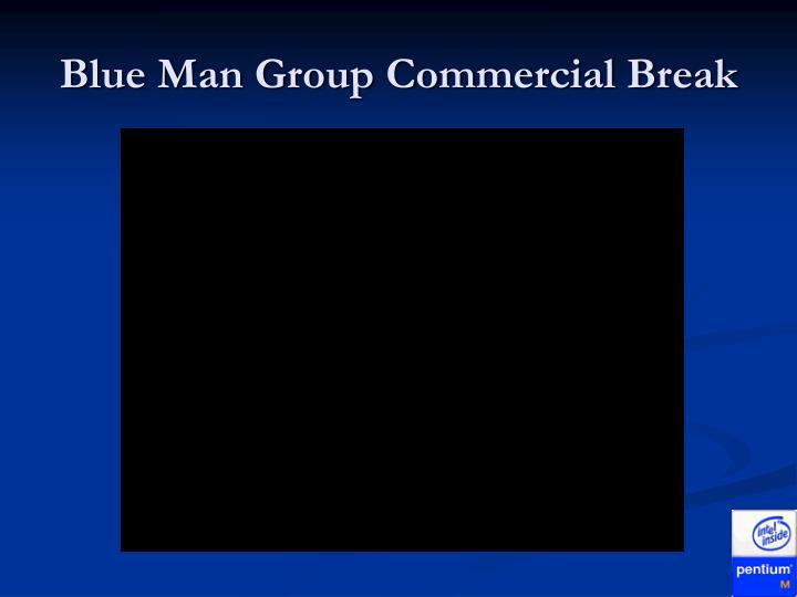 Blue Man Group Commercial Break