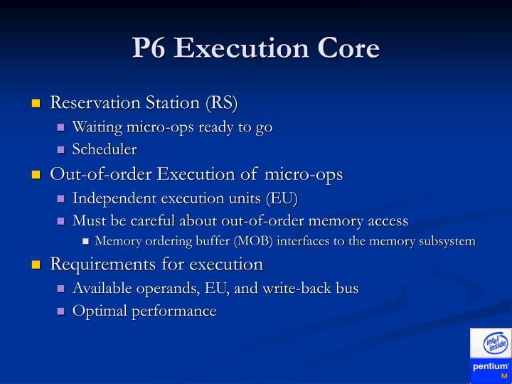 P6 Execution Core