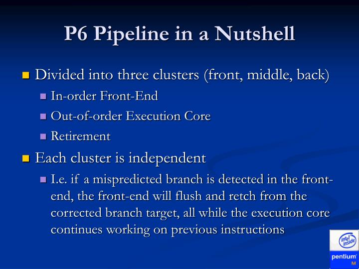 P6 Pipeline in a Nutshell