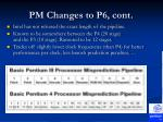 pm changes to p6 cont