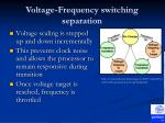 voltage frequency switching separation