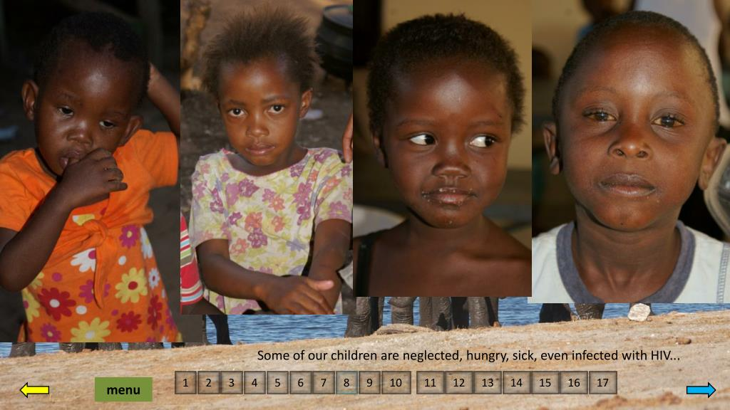 Some of our children are neglected, hungry, sick, even infected with HIV...