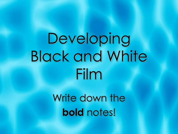 developing black and white film n.