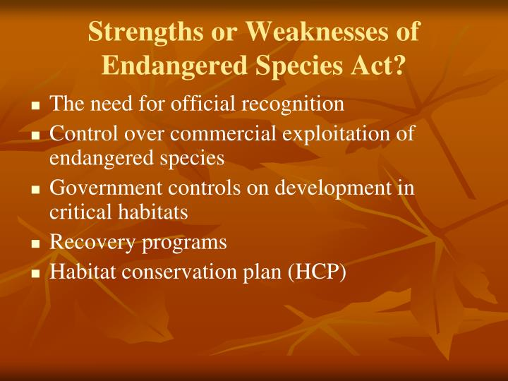 Strengths or Weaknesses of Endangered Species Act?