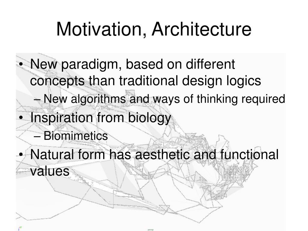 Motivation, Architecture