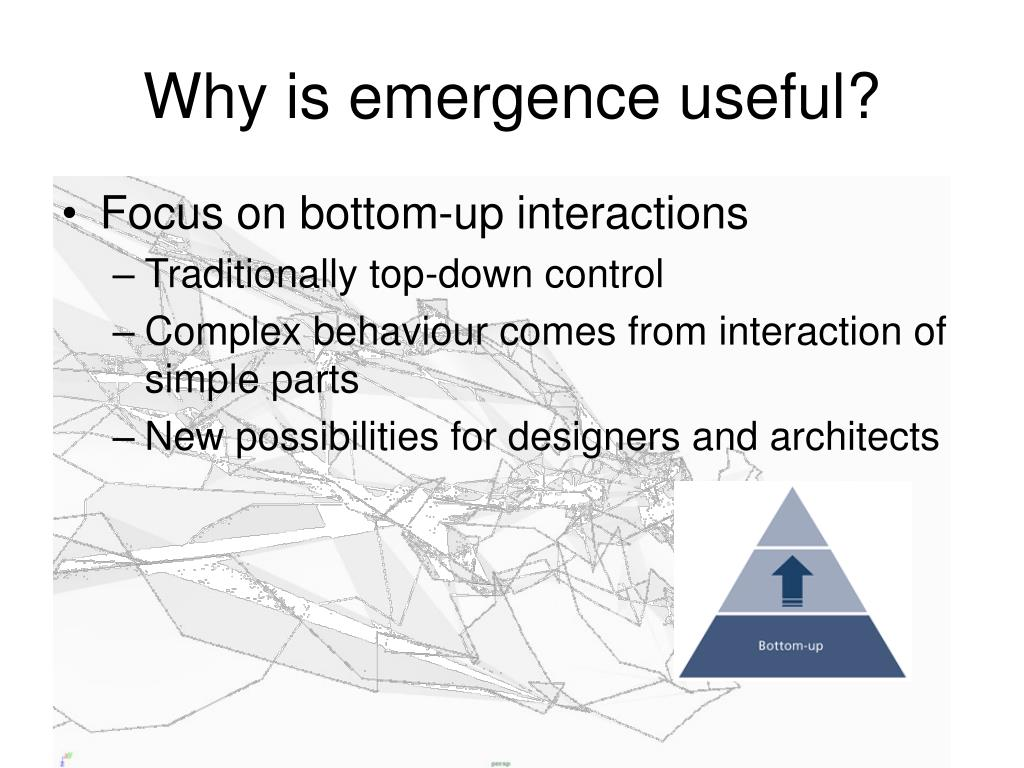 Why is emergence useful?