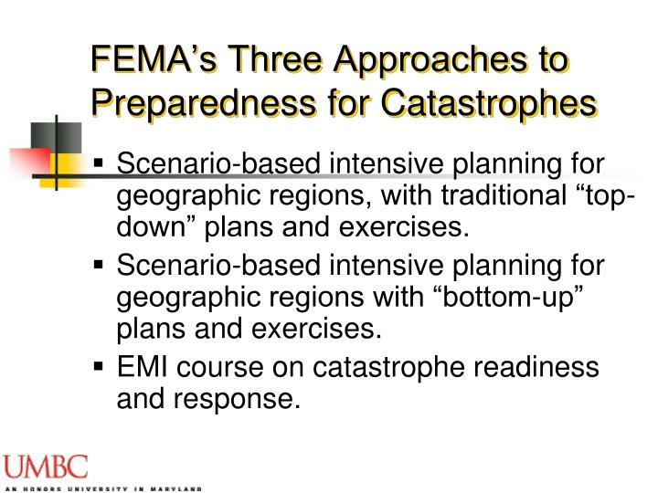 FEMA's Three Approaches to Preparedness for Catastrophes