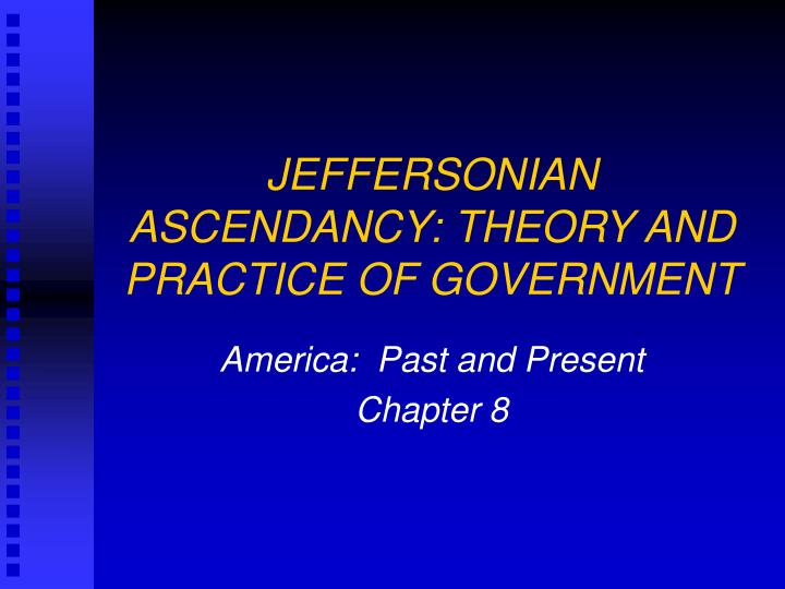 Jeffersonian ascendancy theory and practice of government