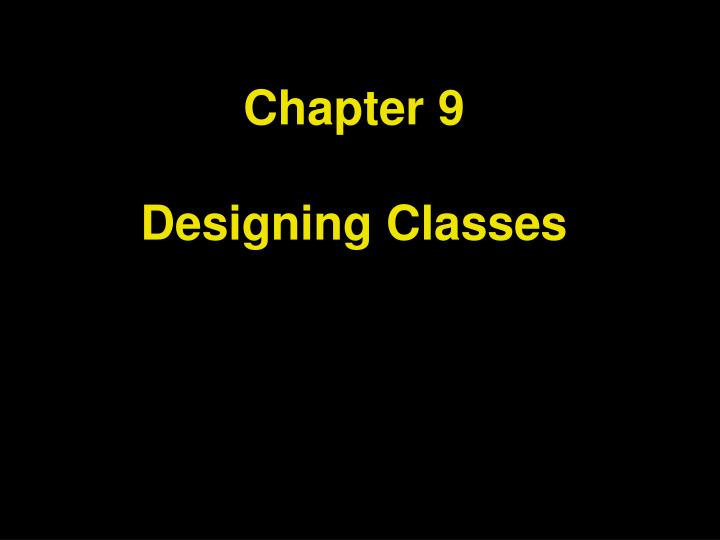 chapter 9 designing classes n.