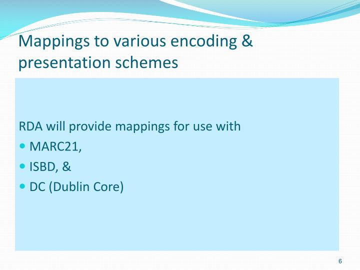 Mappings to various encoding & presentation schemes