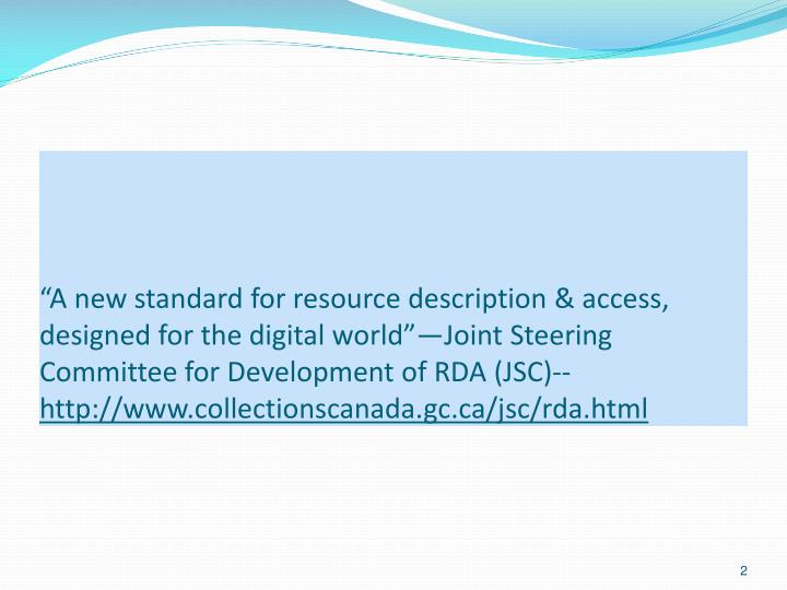"""""""A new standard for resource description & access, designed for the digital world""""—Joint Steer..."""