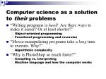 computer science as a solution to their problems