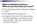 midterm mediacomp survey what do you like about the class