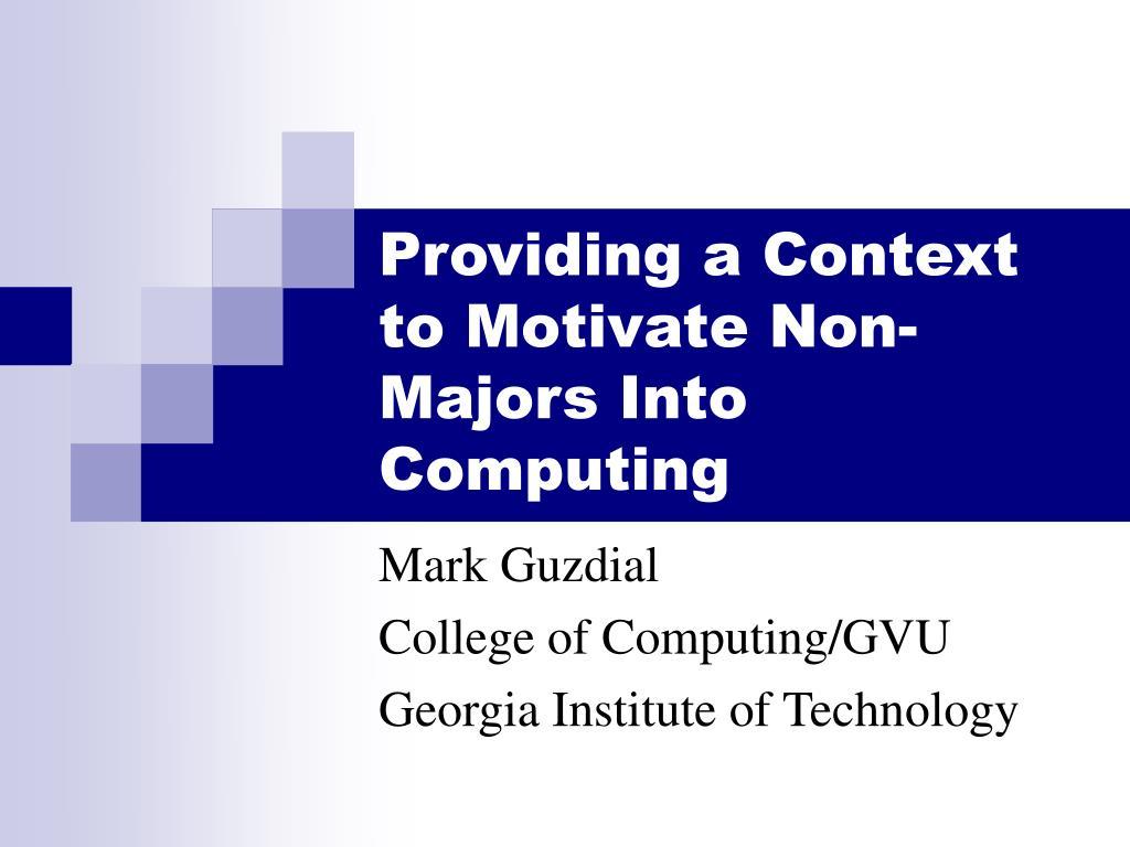 providing a context to motivate non majors into computing