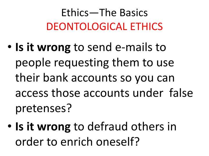 Ethics the basics deontological ethics