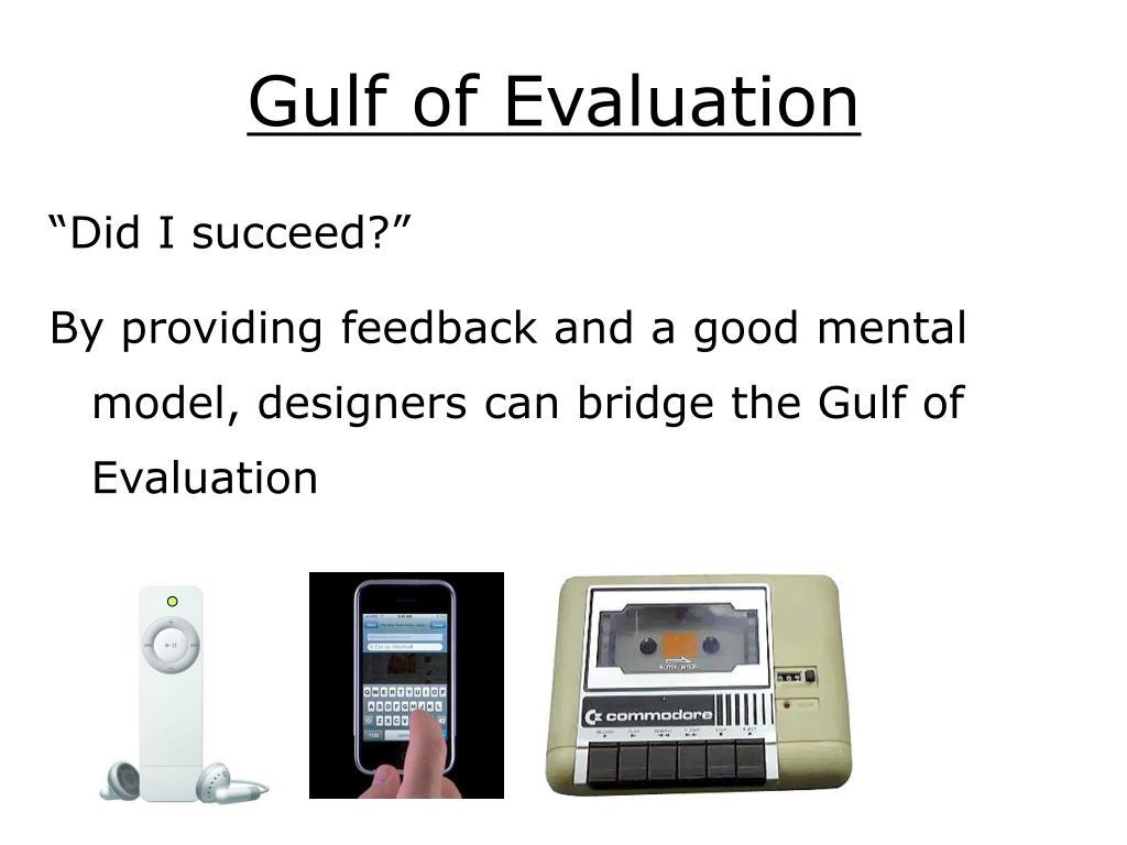 Gulf of Evaluation